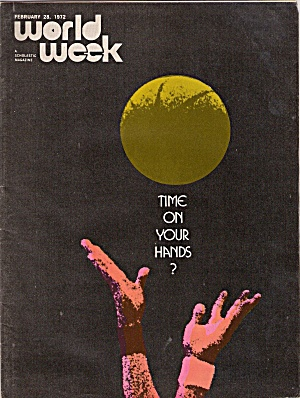 World Week Magazine = February 28, 1972