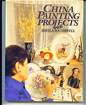 China Painting Projects - With - Sheila Southwell