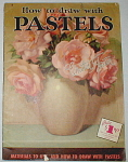 Click to view larger image of HOW TO DRAW WITH PASTELS~FOSTER BOOK 6 (Image1)