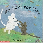 Click here to enlarge image and see more about item CB19: MY LOVE FOR YOU~SUSAN L. ROTH ~PRESCHOOL