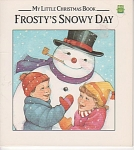 Click here to enlarge image and see more about item CB42: FROSTY'S SNOWY DAY~MY LITTLE CHRISTMAS BOOK