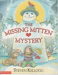 THE MISSING MITTEN MYSTERY~STEVEN KELLOGG~1-2