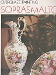 OVERGLAZE PAINTING~SOPRASMALTO~CHINA PAINTING