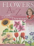 Click here to enlarge image and see more about item DD2004: FLOWERS A to Z ~with Donna Dewberry~TOLE