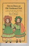 Click here to enlarge image and see more about item DOLL57: DRESS AN OLD-FASHIONED DOLL~MORGAN~1908 REPRI