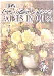 Click here to enlarge image and see more about item FB82: FOSTER  BOOK HOW TO FLOWERS IN OILS PAINT 82