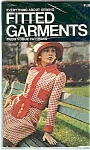 FITTED GARMENTS - from Vogue Patterns  Copyright 1972