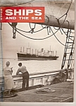 Click here to enlarge image and see more about item J6450C: Ships and the Sea magazine - summer 1959