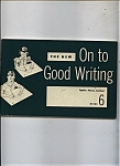 On to Good Writing # 6 -Copyright 1953