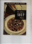 Click here to enlarge image and see more about item J9969: 250 delicious soup recipes -  1955