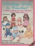 Click here to enlarge image and see more about item KNIT229: DARLING DOLLS~CROCHET Pattern Book~11 DOLLS