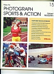 Click here to enlarge image and see more about item M0809: How to Photograph Sports & Action -copyright 1982