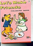 Let's Make Friends coloring book # 2918-1