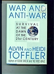 WAR AND ANTI-WAR BOOK - by Alvin and Heidi Toeffler