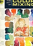 The art of color mixing  magazine- Copyright 1966