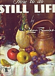 Walter Foster Art Book - How to do still Life -  # 52