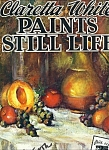 Walter Foster art book - PAINTING STILL LIFE  #139