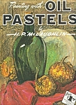 Walter Foster Art Book - OIL PASTELS  - # 152