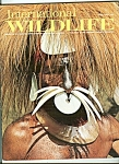 International Wildlife -  March - April 1974