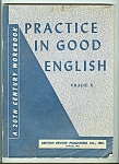 Click here to enlarge image and see more about item M5363: Practice in Good English  workbook - copyright 1949