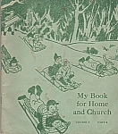 Click here to enlarge image and see more about item M5597: My book for home and church = copyright 1949