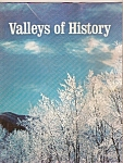 Click here to enlarge image and see more about item M8483: Valleys of History magazine - copyright 1969