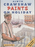 Click here to enlarge image and see more about item PAINT123: ALWYN CRAWSHAW~PAINTS ON HOLIDAY~1993