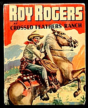 Roy Rogers Crossed Feathers Ranch Big Little Book #1494
