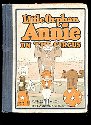 Little Orphan Annie In The Circus - 1927 Cupples Leon