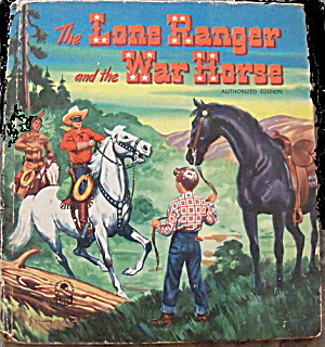 Lone Ranger & The War Horse 1951 Book