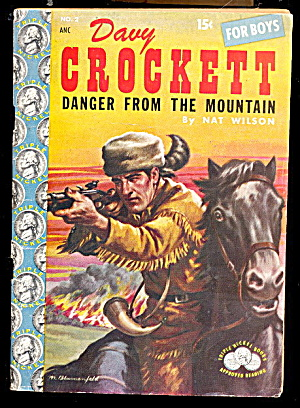 'davy Crockett Danger From The Mountain' 1955 Book