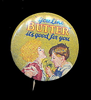 1915 'You Like Butter, It's Good for You' Button (Image1)