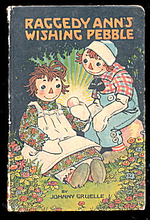 'raggedy Ann's Wishing Pebble' Johnny Gruelle Book