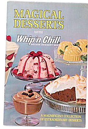1965 Magical Desserts With Whip'n Chill Recipe Book