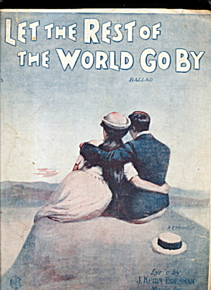 'Let the Rest of the World Go By' 1918 Sheet Music (Image1)