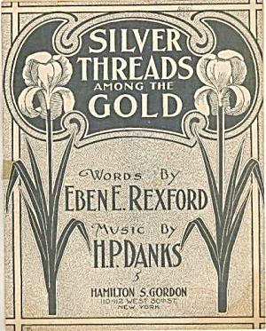 1901 'Silver Threads Among the Gold' Sheet Music (Image1)