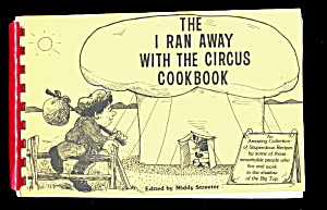 The I Ran Away With The Circus Cookbook