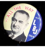 Click here to enlarge image and see more about item 000LBJ01: 'All the Way' Lyndon Johnson LBG 1964 Pin Back