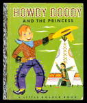 Howdy Doody & Princess 1st Ed Little Golden Book