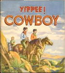 "Click here to enlarge image and see more about item 000LONE8: ""Yippee! Cowboy"" 1947 Whitman Book"