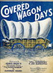 """Covered Wagon Days"" 1923 Sheet Music"