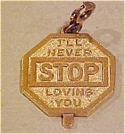 I'll Never Stop Loving You Stop Sign Charm