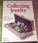 Click here to enlarge image and see more about item secrets: Secrets To Collecting Jewelry