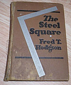 The Steel Square By Fred T Hodgson 1938