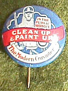 "Antique Pin ""Modern Crusader, Clean Up Paint Up"" Free Shipping (Image1)"