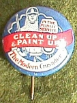 "Click here to enlarge image and see more about item fin-10: Antique Pin ""Modern Crusader, Clean Up Paint Up"" Free Shipping"