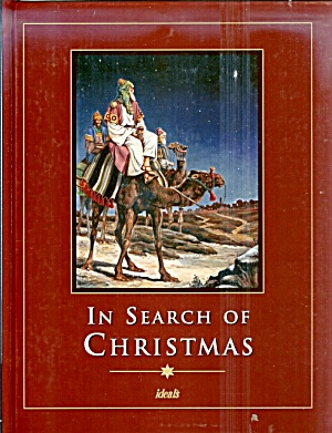 In Search Of Christmas: Stories, Artwork, Poems