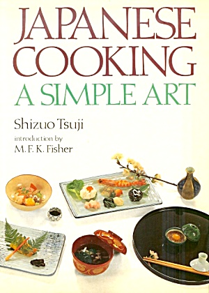 Japanese Cooking: A Simple Art; 220 Recipes, Color Plates
