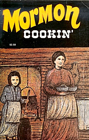 Mormon Cookin', 150 Interesting Recipes: Fruit, Grains, Wholesome Foods