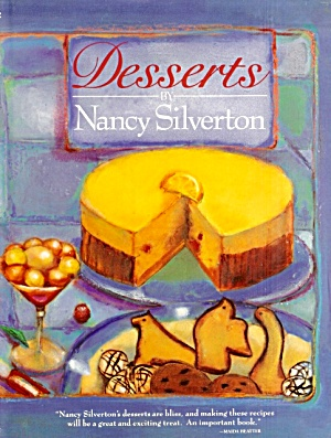 Desserts: 200 Nancy Silverton Recipes With Step-by-step Directions